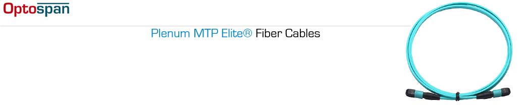 Plenum MTP Elite Fiber Cables